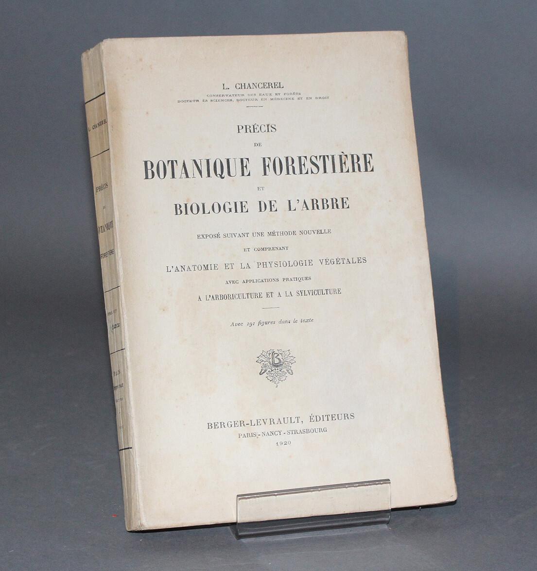 CHANCEREL.- Précis de botanique forestière et biologie de l'arbre, 1920. Édition originale.