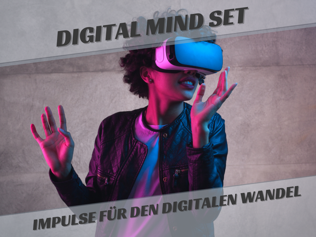 Digital Mind Set -Impulse für den digitalen Wandel-