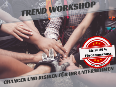TREND Workshop -Chancen und Risiken für Ihr Unternehmen-