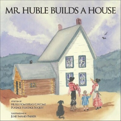 Mr. Huble Builds a House