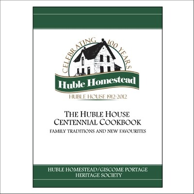 The Huble House Centennial Cookbook: Family Traditions and New Favourites