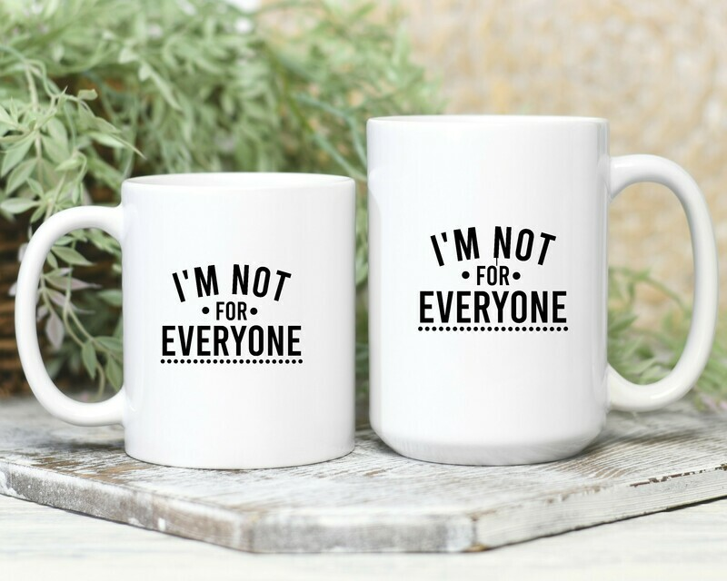 Not For Everyone Mug