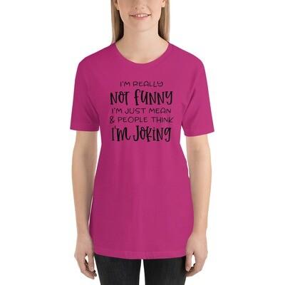 Short-Sleeve Unisex T-Shirt - I'm Really Not Funny
