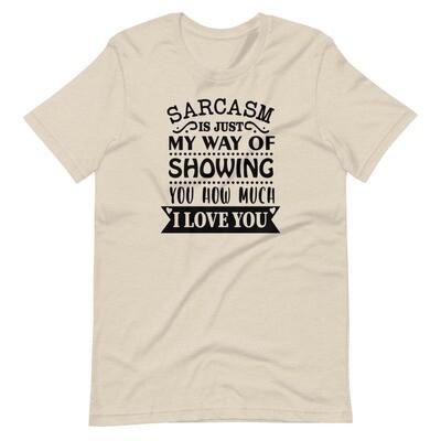 Short-Sleeve Unisex T-Shirt - Sarcasm Love