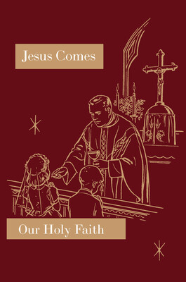 Our Holy Faith 2: Jesus Comes ~ Student Text