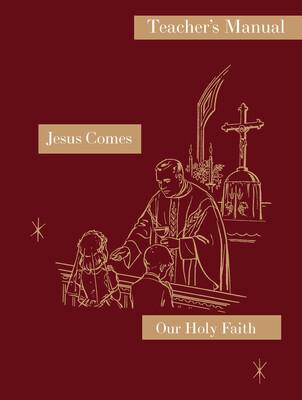 Our Holy Faith 2: Jesus Comes ~ Teacher Manual