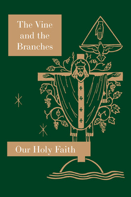Our Holy Faith 4: The Vine and the Branches ~ Student Text