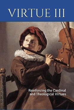 Virtue III: Reinforcing the Cardinal and Theological Virtues (K-6th) ~ Textbook