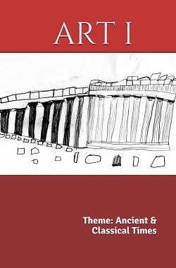 ART 1: Ancient & Classical Times (K-6th) ~ Textbook
