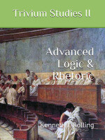 Advanced Logic & Rhetoric ~ Workbook