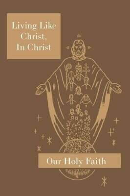 Our Holy Faith 5: Living Like Christ, In Christ ~ Student Text