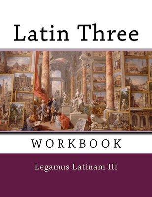 Latin 3 ~ Workbook
