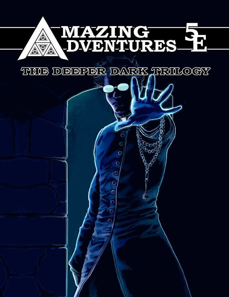 Amazing Adventures 5E Deeper Dark Trilogy