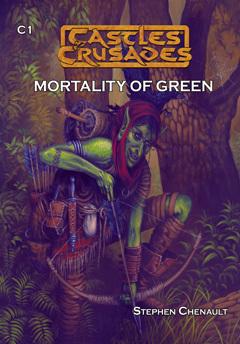 Castles & Crusades C1 Mortality of Green D