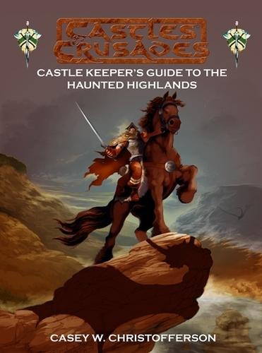 Castles & Crusades Haunted Highlands Castle Keepers Guide Digital