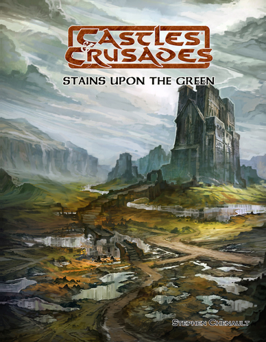 Castles & Crusades Stains Upon The Green
