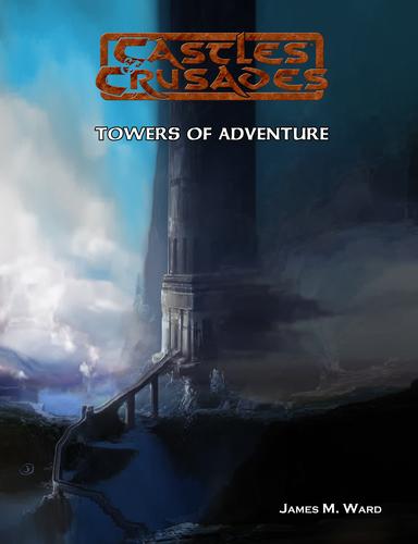 Castles & Crusades Towers of Adventure D