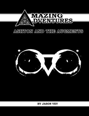 Amazing Adventures Ashton & The Augments