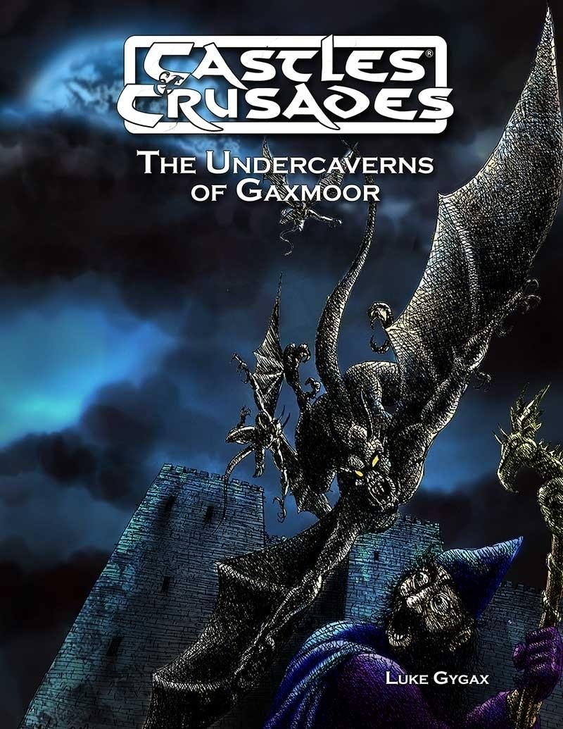 Castles & Crusades  Undercaverns of Gaxmoor
