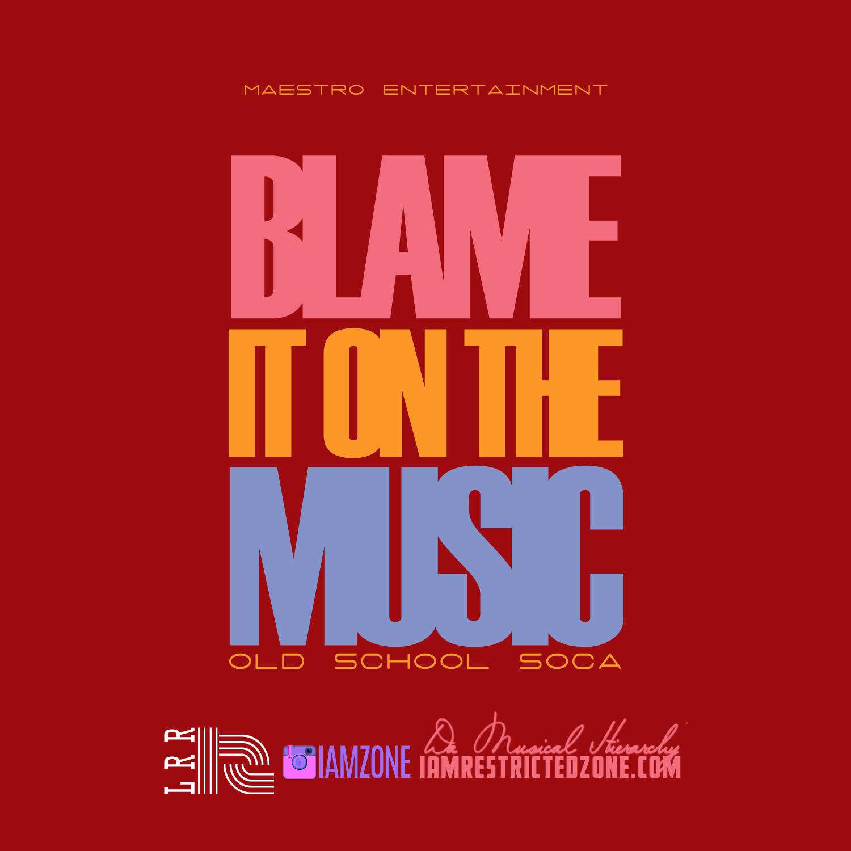 Blame It On The Music (Old School Soca Mix)