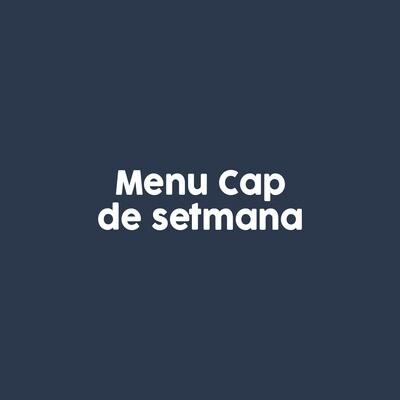 MENU CAP DE SETMANA