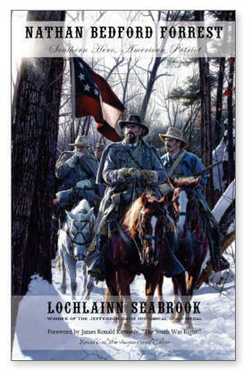 Nathan Bedford Forrest - Southern Hero, American Patriot