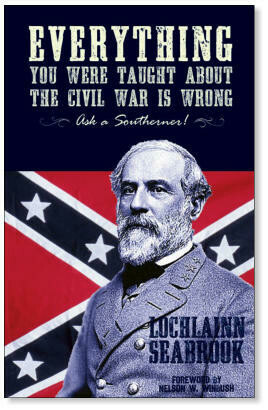 Everything You Were Taught About The Civil War Was Wrong