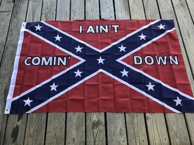 Ain't Coming Down Flag