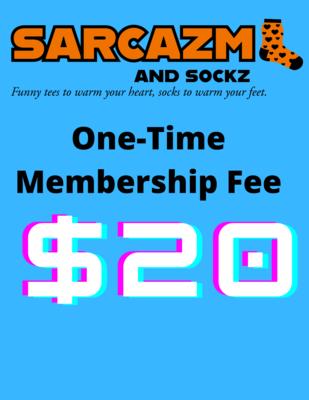 Sarcazm and Sockz 1-Time Membership Fee