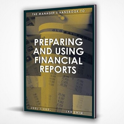 PREPARING & USING FINANCIAL REPORTS