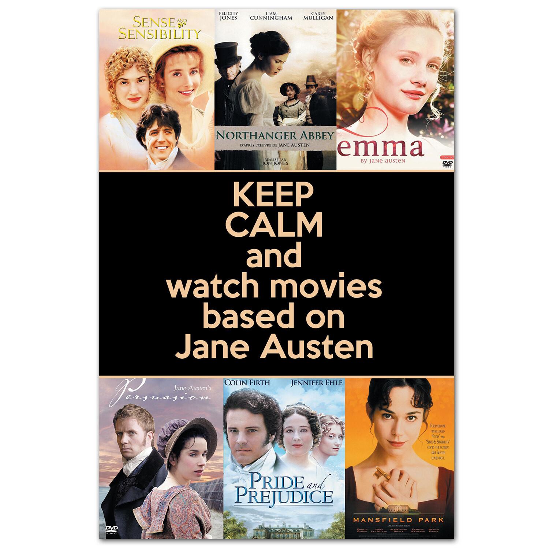 Keep Calm и смотри фильмы по Джейн Остин