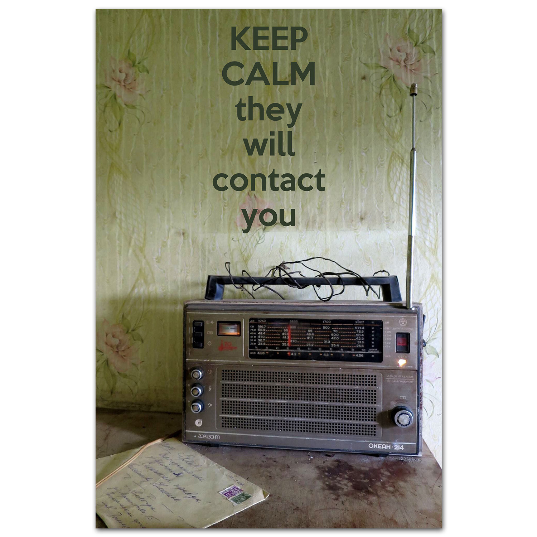 Keep Calm, они с тобой свяжутся