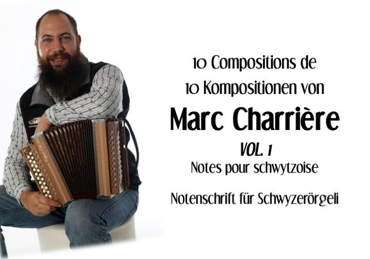 Livre de 10 compositions de Marc Charrière (notes pour schwytzoise)