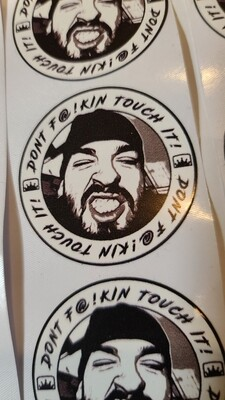 Dont f@!kin touch it sticker 2x2 .  2 pack