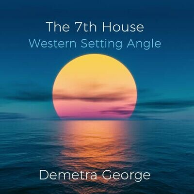 Webinar: The Seventh House - Western Setting Angle