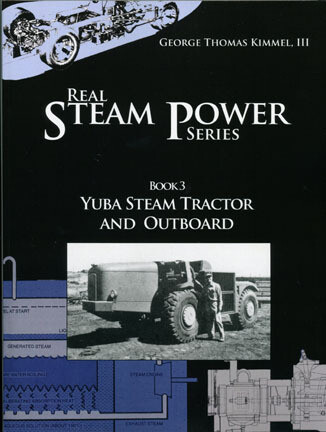 Yuba Steam Tractor and Outboard, Real Steam Book Series, Book 3