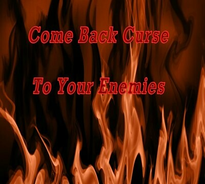 Come Back Curse to Your Enemies