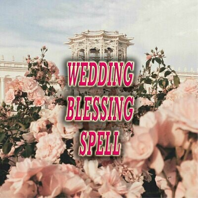Wedding Blessing Spell