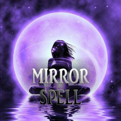 Mirror Spell Negativity Reflection