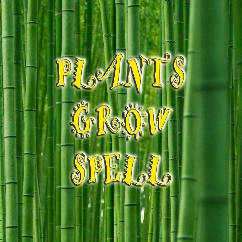 Plants Grow Spell
