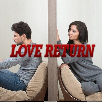 Ex Return Come to Me Back Love Return