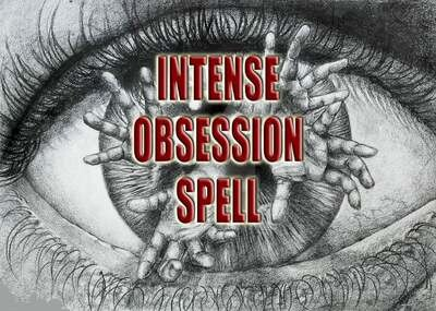 Intense Obsession Spell