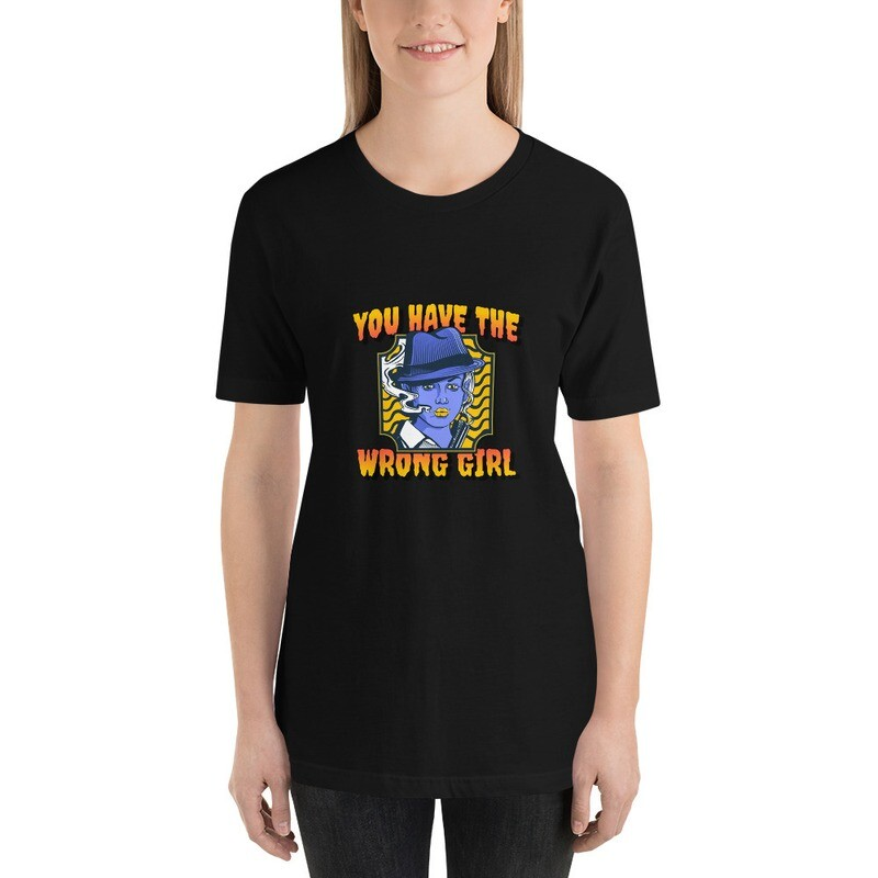 You Have the wrong Girl  FUNNY ! Short-Sleeve Unisex T-Shirt