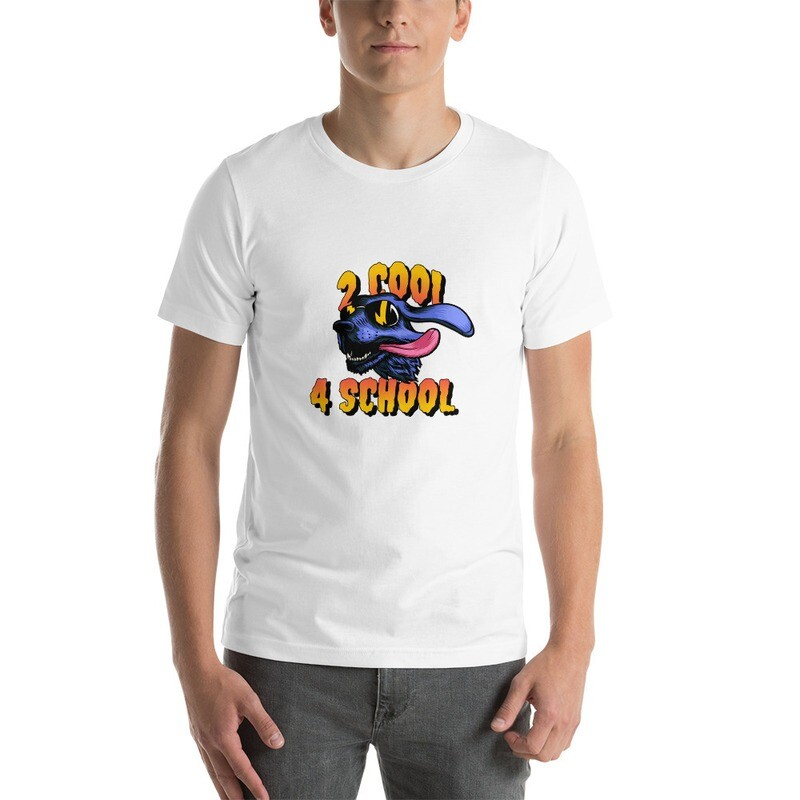 2 Cool 4 School Short-Sleeve Unisex T-Shirt Funny