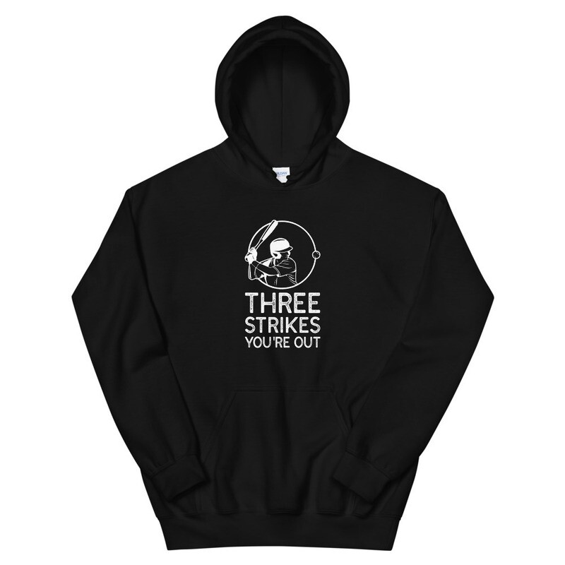 Three Strikes you out Unisex Hoodie