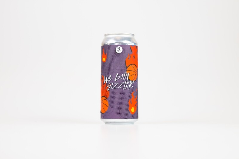 We Goin' Sizzler! 16oz Cans - 4pk