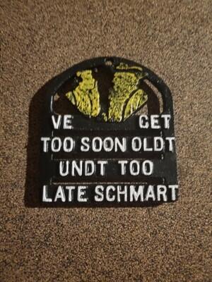 Too Old Soon Too Late Schmart Trivet