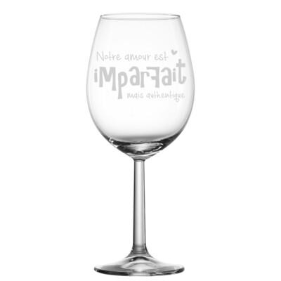 Verre à vin - Notre amour est imparfait mais authentique