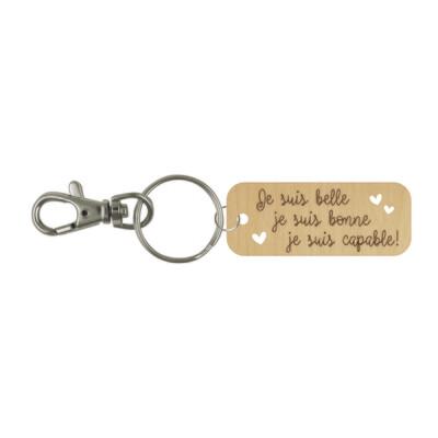 Porte-clé - Je suis belle, je suis bonne, je suis capable!