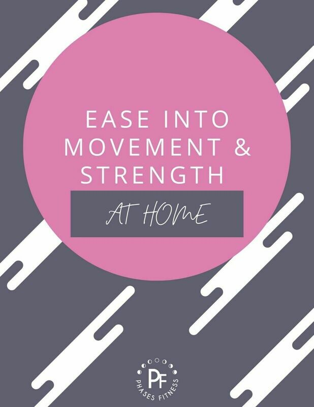 Ease Into Movement & Strength